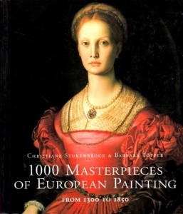 STUKENBROCK CHRISTIANE; TOPPER BARBARA - 1000 MASTERPIECES OF EUROPEAN PAINTING FROM 1300 TO 1850